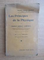 Anticariat: Norman Robert Campbell - Les principes de la Physique (1923)