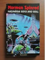 Anticariat: Norman Spinrad - Masinaria rock and roll