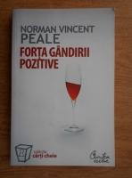 Norman Vincent Peale - Forta gandirii pozitive