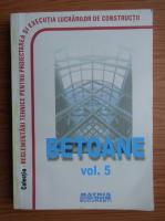 Anticariat: Normative privind proiectarea si executarea lucrarilor de beton, beton armat si beton precomprimat (volumul 5)