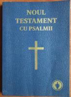 Noul testament cu psalmii (the Gideons International)
