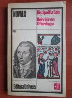 Anticariat: Novalis - Discipolii la Sais. Heinrich von Ofterdingen