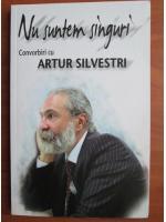 Anticariat: Nu suntem singuri. Convorbiri cu Artur Silvestri