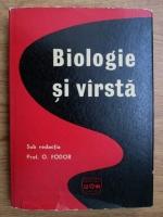 Anticariat: O. Fodor - Biologie si varsta