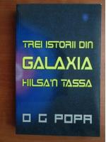 Anticariat: O. G. Popa - Trei istorii din galaxia Hilsa`n Tassa