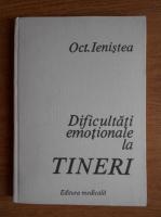 Anticariat: O. Ienistea - Dificultati emotionale la tineri