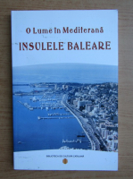 Anticariat: O lume Mediterana. Insulele Baleare