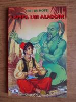 O mie si una de nopti. Lampa lui Aladdin