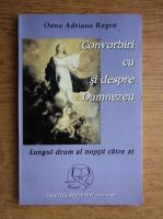 Anticariat: Oana Adriana Ragea - Convorbiri cu si despre Dumnezeu