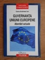 Oana Andreea Ion - Guvernanta Uniunii Europene. Abordari actuale