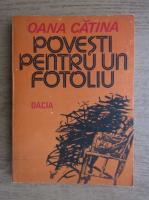 Oana Catina - Povesti pentru un fotoliu