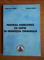 Oana Cella Andrei - Proteza scheletata cu capse in edentatia terminala