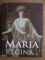 Oana Ilie - Maria. Regina...