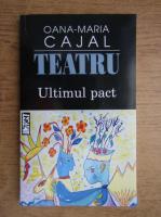 Oana Maria Cajal - Ultimul pact