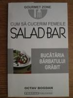 Anticariat: Octav Bogdan - Cum sa cucerim femeile. Salad Bar