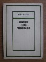 Octav Onicescu - Principiile teoriei probabilitatilor