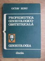 Anticariat: Octav Rusu - Propedeutica ginecologico-obstetricala