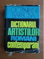 Octavian Barbosa - Dictionarul artistilor romani contemporani