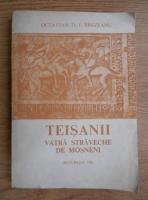 Octavian D. I. Brezeanu - Teisanii, vatra straveche de mosneni