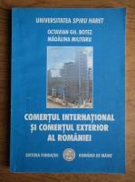 Anticariat: Octavian Gh. Botez - Comertul international si comertul exterior al Romaniei