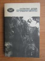 Octavian Goga - Ne cheama pamantul