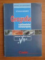 Anticariat: Octavian Mandrut - Geografia continentelor extraeuropene. Manual pentru clasa a VII-a (2008)