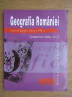 Octavian Mandrut - Geografia Romaniei, manual pentru clasa a VIII-a