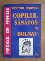 Octavian Popescu - Copilul sanatos si bolnav