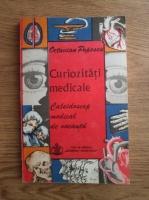 Anticariat: Octavian Popescu - Curiozitati medicale. Caleidoscop medical de vacanta