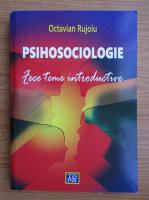 Anticariat: Octavian Rujoiu - Psihologie. Zece teme introductive
