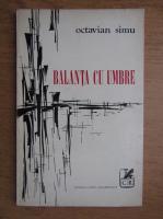 Anticariat: Octavian Simu - Balanta cu umbre