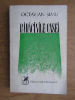 Anticariat: Octavian Simu - Radacinile casei
