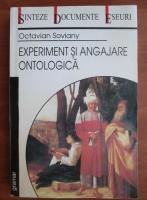 Octavian Soviany - Experiment si angajare ontologica