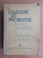 Anticariat: Octavian Stanasila - Culegere de probleme rezolvate pentru admiterea in invatamantul superior matematica, fizica, chimie