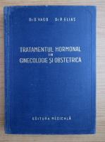 Anticariat: Octavian Vago - Tratamentul hormonal in ginecologie si obstetrica