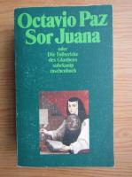 Anticariat: Octavio Paz - Sor Juana
