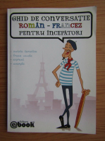 Anticariat: Olaru Constantin - Ghid de conversatie roman-francez pentru incepatori