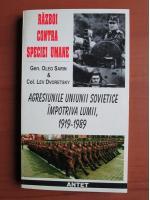 Oleg Sarin, Lev Dvoretsky - Razoi contra speciei umane. Agresiunile Uniunii Sovietice impotriva lumii, 1919-1989