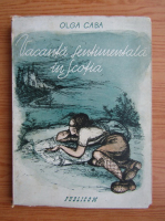 Anticariat: Olga Caba - Vacanta sentimentala in Scotia (1944)