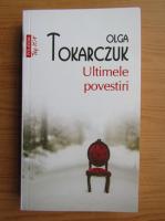 Olga Tokarczuk - Ultimele povestiri (Top 10+)