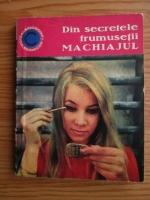 Anticariat: Olga Tuduri - Din secretele frumusetii. Machiajul