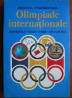 Olimpiade internationale. Matematica. Fizica. Chimie. Informatica