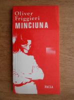 Anticariat: Oliver Friggieri - Minciuna