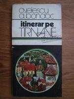 Oliver Velescu, Dumitru Bondoc - Itinerar pe Tarnave