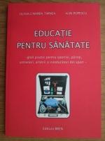 Anticariat: Olivia Carmen Timnea, Alin Popescu - Educatie pentru sanatate