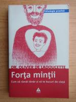 Anticariat: Olivier de Ladoucette - Forta mintii