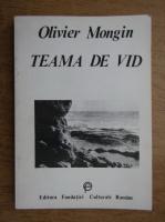 Anticariat: Olivier Mongin - Teama de vid