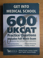 Olivier Picard, Laetitia Tighlit - Get into Medical School. 600 UKCAT. Practice questions. Includes full mock exams