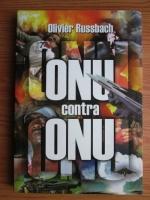 Anticariat: Olivier Russbach - ONU contra ONU. Dreptul international confiscat