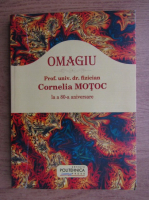 Anticariat: Omagiu. Prof. univ. dr. fizician Cornelia Motoc la a 80-a aniversare